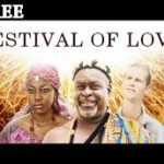 FESTIVAL OF LOVE 1 – Nigerian Nollywood Ghallywood Movie