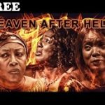 HEAVEN AFTER HELL 2 – Nigerian Nollywood Movie