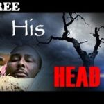 HIS HEAD 1 – Nigerian Nollywood Movie