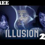 ILLUSION 2 – Nigerian Nollywood Ghanaian Ghallywood Movie