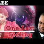 ONE LAST FEELING 1 – Nigerian Nollywood Movie