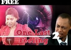 ONE LAST FEELING 2 – Nigerian Nollywood Movie