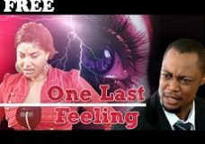 ONE LAST FEELING 1 – Nigerian Nollywood Movie