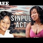 SINFUL ACT 1 – Nigerian Nollywood Movie