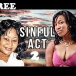 SINFUL ACT 2 – Nigerian Nollywood Movie