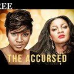 THE ACCURSED 1 – Nigerian Nollywood Movie