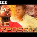 THE EXPOSED – Nigerian Nollywood Movie