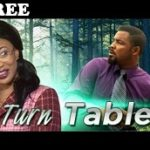 TURN TABLE 1 – Nigerian Nollywood Movie