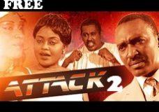 ATTACK 2 – Nigerian Nollywood Movie