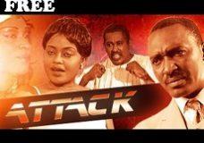 ATTACK 1 – Nigerian Nollywood Movie