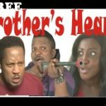 BROTHER'S HEART 1 – Nigerian Nollywood Movie