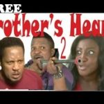 BROTHER'S HEART 2 – Nigerian Nollywood Movie
