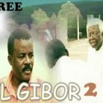 EL GIBOR 2 – Nigerian Nollywood Movie