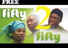 FIFTY FIFTY 2 – Nigerian Nollywood Movie