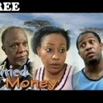 MARRIED FOR MONEY – Nigerian Nollywood Movie