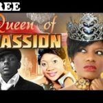 QUEEN OF PASSION 1 – Nigerian Nollywood Movie