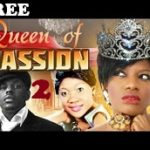 QUEEN OF PASSION 2 – Nigerian Nollywood Movie