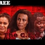 THE C. E. O 1 – Nigerian Nollywood Movie