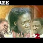 THE ENGAGED PRIEST 2 – Nigerian Nollywood Movie