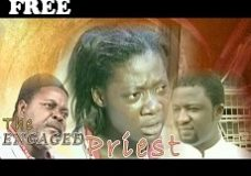 THE ENGAGED PRIEST 1 – Nigerian Nollywood Movie
