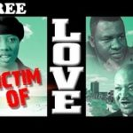 VICTIM OF LOVE 1 – Nigerian Nollywood Movie