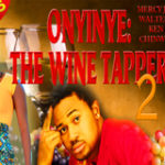 Onyinye The Wine Tapper part 2
