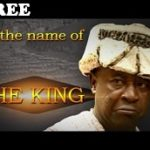 IN THE NAME OF THE KING 1 – Nigerian Nollywood Movie