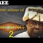 IN THE NAME OF THE KING 2 – Nigerian Nollywood Movie