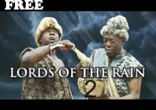 LORDS OF THE RAIN 2 – Nigerian Nollywood Movie