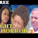 NIGHT OF HORROR 2 – Nigerian Nollywood Movie