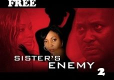 SISTER'S ENEMY 2 – Nigerian Nollywood Movie