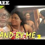 STAND BY ME 2 – Nigerian Nollywood Movie