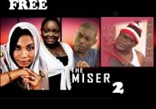 THE MISER 2 – Nigerian Nollywood Movie