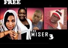 THE MISER 3 – Nigerian Nollywood Movie