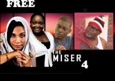 THE MISER 4 – Nigerian Nollywood Movie