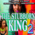 THE STUBBORN KING Part 2