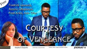 Courtesy for Vengeance Part 1- Nigerian Nollywood Movie