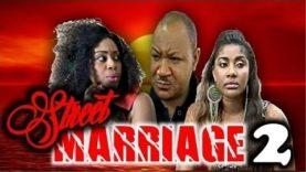 STREET MARRIAGE 2 – Nigerian Nollywood Movie